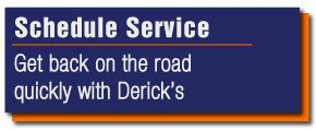 Schedule Service - Get back on the road quickly with Derick's